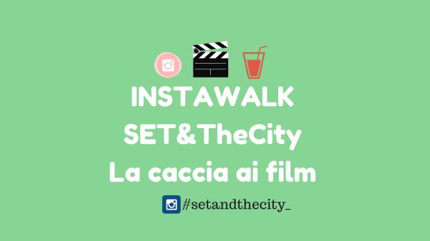 INSTAWALK#SET&TheCityLa caccia ai film
